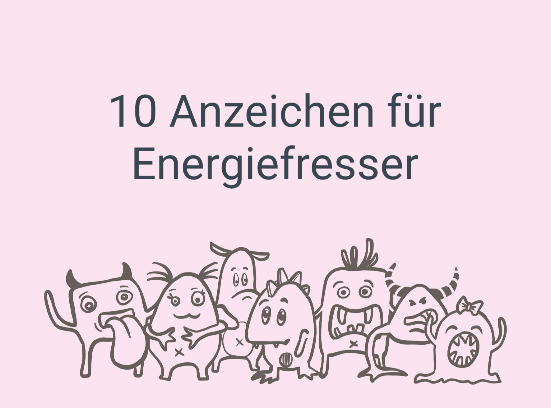 10 Anzeichen für Energiefresser